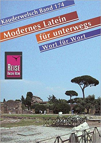 Modernes Latein für unterwegs - Wort für Wort